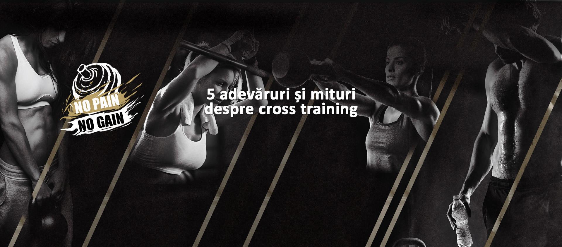 5 adevăruri și mituri despre cross training