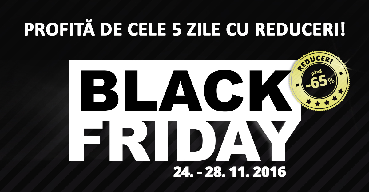 BLACK FRIDAY 24.11 – 28.11.2016